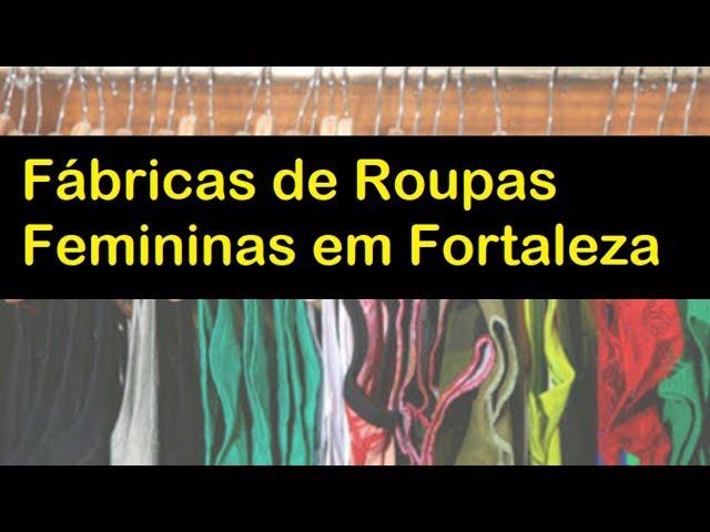 f236f583a Vídeo Grátis com Fábricas de Roupas em Fortaleza