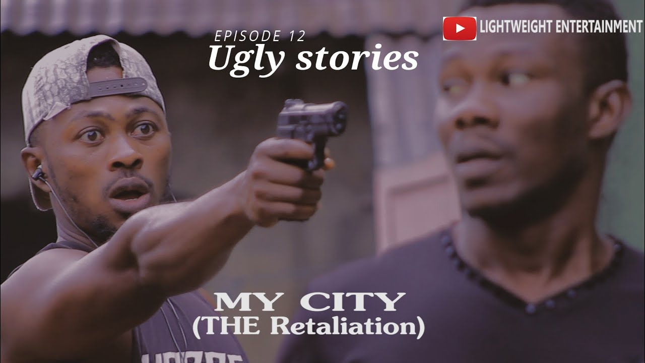 Download MY City(The Retaliation)ugly stories episode 12