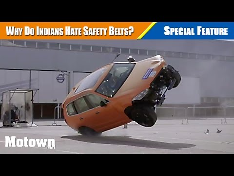 Why Do Indians Hate Safety Belts? | Special Feature | Motown India