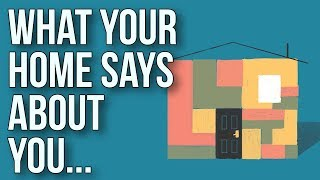 What Your Home Says About You...