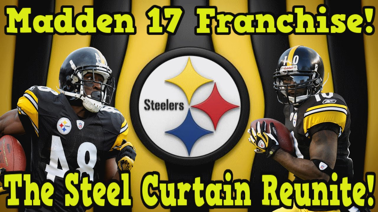 Madden 17 Franchise Mode | The Steel Curtain | Taking The Steelers To The  Top!   YouTube