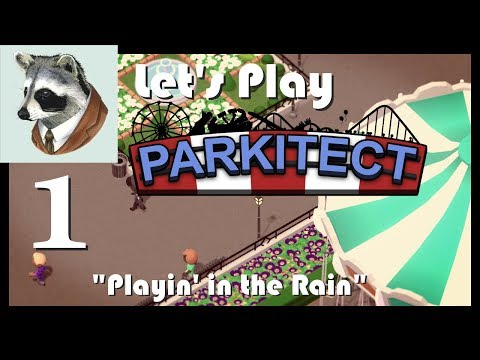 Let's Play::Parkitect::Episode 1::Playin' in the Rain