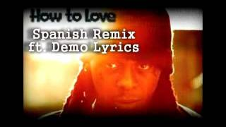 *NEW* How To Love - Lil Wayne (Spanish Remix) ft. Demo Lyrics