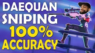 DAEQUAN SNIPING AGGRESSIVELY | 100% ACCURACY | HIGH KILL PRO PLAY - (Fortnite Battle Royale)