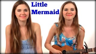 Part Of Your World - Little Mermaid cover Nina & Randa