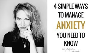 4 Simple Ways to Deal with Anxiety That You Need To Know | How to Manage Anxiety