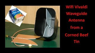Wifi Vivaldi Waveguide Antenna from a Corned Beef Tin