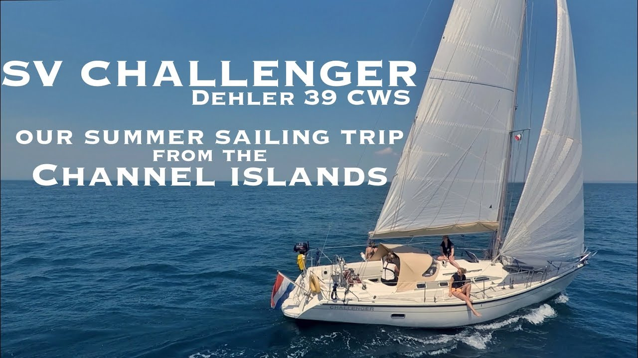 Our Summer Trip From The Channel Islands Sv Challenger Dehler 39 Cws