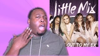 "LITTLE MIX ""SHOUT OUT TO MY EX"" (REACTION)"