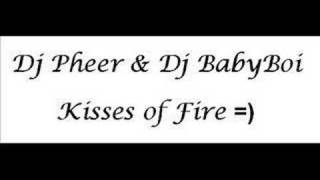 Dj Pheer & Dj BabyBoi -Kisses Of Fire