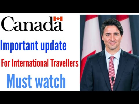 CANADA VISA AND IMMIGRATION IMPORTANT UPDATE FOR INTERNATIONAL TRAVELLERS