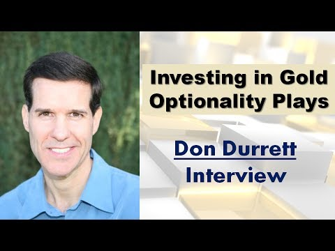 Investing in Gold Optionality Plays | Don Durrett