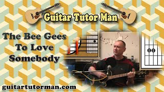 To Love Somebody - The Bee Gees - Acoustic Guitar Lesson (Easy)
