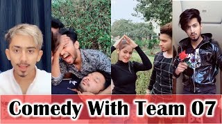 Comedy With Team 07 || Today Brand New Musically Video ||  Mr Faisu Faiz Adnaan Hasnain Saddu
