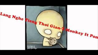 Lắng nghe tiếng thời gian-T-Monkey ft Pon