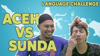 SUNDA VS ACEH : Language Challenge!