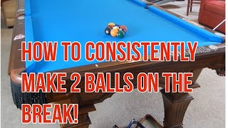 How to Consistently Make 2 or More Balls on the Break in Every Game!