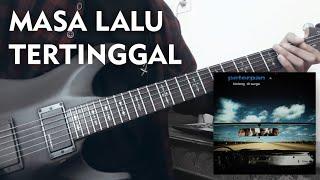 Peterpan | Masa Lalu Tertinggal (Guitar Cover) Part Lengkap+Melody