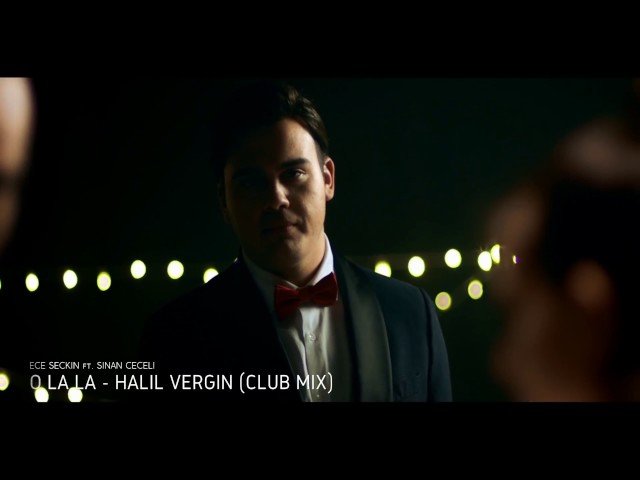Sinan Ceceli feat. Ece Seckin - O La La (HALIL VERGIN CLUB MIX)