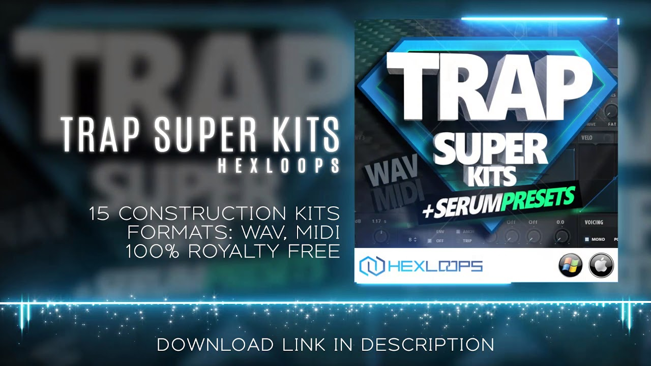 TRAP SUPER KITS - Trap Loops, Trap Serum Presets