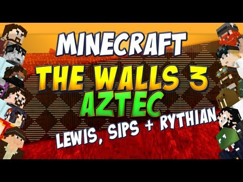 The Walls 3 Aztec - Lewis, Rythian and Sips