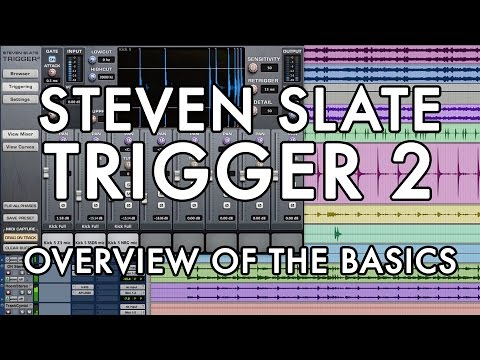 Steven Slate Trigger 2 - Overview of the Basics
