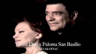"""Víctor Díaz y Paloma San Basilio """"All I Ask Of You"""""""