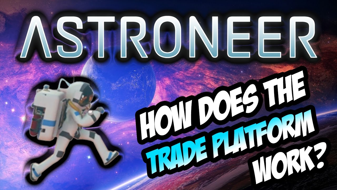How to build a trade platform astroneer