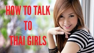 How to Talk to Thai Girls - Thailand Travel Tips