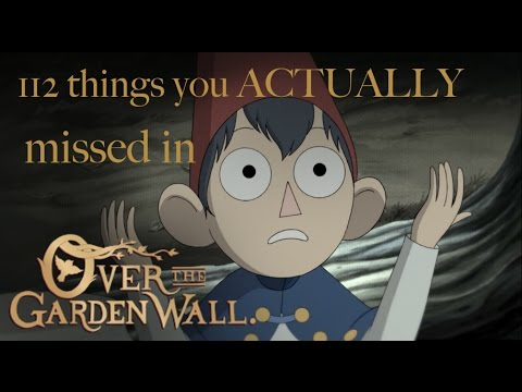 112 things you ACTUALLY missed in Over the Garden Wall