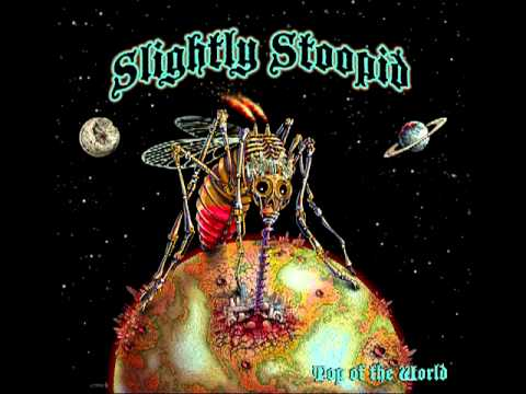 Slightly Stoopid - Top Of The World (Alt Mix)