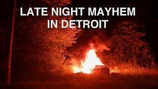 Late Night Mayhem in Detroit : Witnessing a Fiery Hot Felony