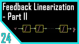 Feedback Linearization | Input-Output Linearization | Nonlinear Control Systems