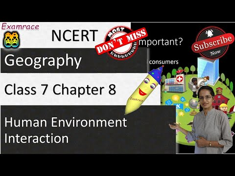 NCERT Class 7 Geography Chapter 8: Human Environment Interactions – Tropical & Subtropical Region