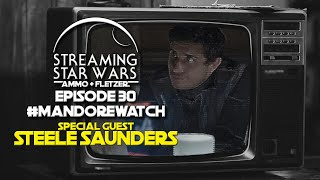 Chapter 5 The Gunslinger w/ Special Guest Steele Saunders | The Mandalorian Rewatch