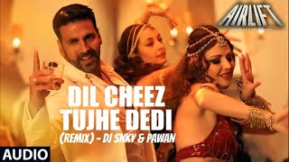 Dil Cheez Tujhe Dedi Remix DJ Snky Pawan Feat. Deejay SR Mohit Bollywood songs.mp3