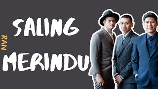 RAN - Saling Merindu (Lirik Video)