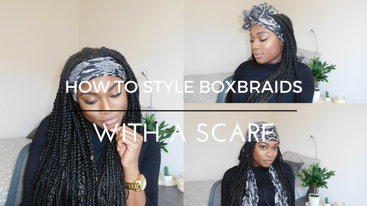 HOW TO STYLE BOXBRAIDS WITH A SCARF