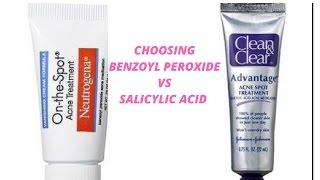 Choosing Benzoyl Peroxide VS Salicylic Acid