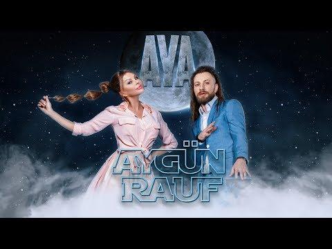 AYGÜN \u0026 RAUF - AYA