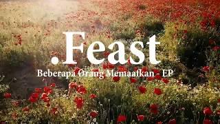 .Feast - Beberapa Orang Memaafkan - EP