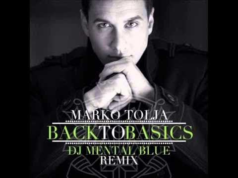 Marko Tolja - Back To Basics (DJ Mental Blue Radio Remix)