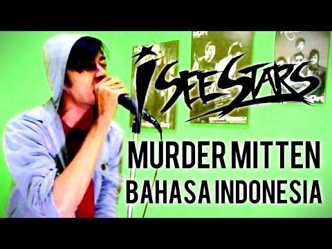 I SEE STARS - Murder Mitten ( versi Bahasa Indonesia ) THoC