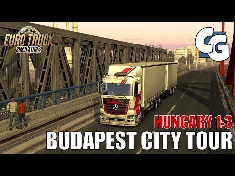 ETS2 - Hungary Map 1:3 - Budapest City Tour [Q&A]