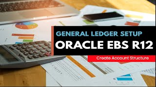 Oracle Training - Defining Ledgers in General Ledger Part 1 - Oracle E-Business Suite R12