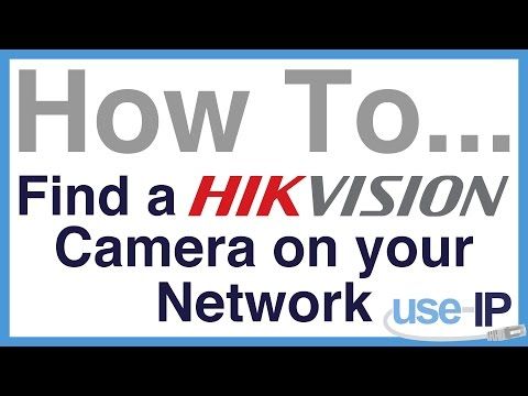 How To... Ep.1 - How to Find a Hikvision Camera on your Network