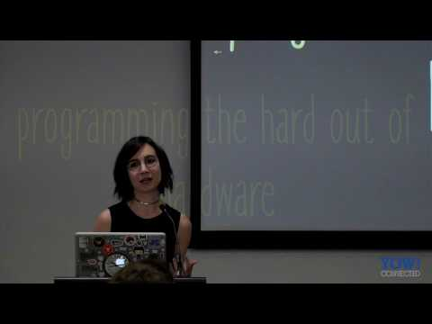 YOW! Connected 2016 Suz Hinton - High Tech Delight - Programming the 'Hard' out of Hardware