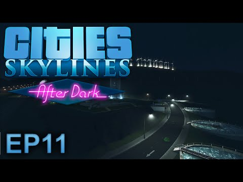 Cities Skylines (After Dark): Utility Village - Episode 11