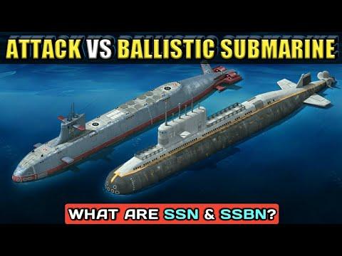 Attack Submarine VS Ballistic Submarine - Difference Between SSN & SSBN |  Types Of Submarine (Hindi)
