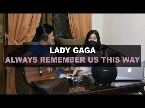 Always Remember Us This Way (A Star Is Born) - Lady Gaga (Acoustic Cover By H&A)